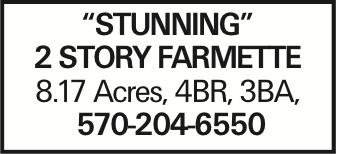 """Stunning"" 2 story farmette 8.17 Acres, 4BR, 3BA, 570-204-6550"