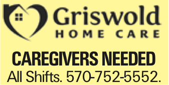Caregivers Needed All Shifts. 570-752-5552. As published in the Press Enterprise.