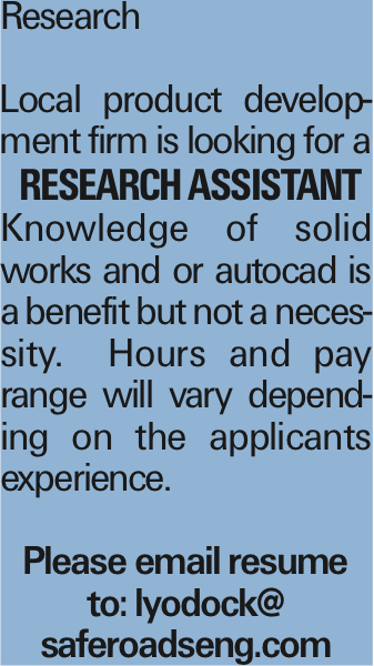 Research Local product development firm is looking for a research assistant Knowledge of solid works and or autocad is a benefit but not a necessity. Hours and pay range will vary depending on the applicants experience. Please email resume to: lyodock@ saferoadseng.com As published in the Press Enterprise.
