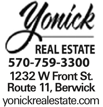 1232 W Front St. Route 11, Berwick yonickrealestate.com As published in the Press Enterprise.