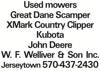 Used mowers Great Dane Scamper XMark Country Clipper Kubota John Deere W. F. Welliver & Son Inc. Jerseytown 570-437-2430 As published in the Press Enterprise.