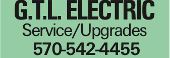 G.T.L. ELECTRIC Service/Upgrades 570-542-4455 As published in the Press Enterprise.