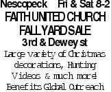 NescopeckFri & Sat 8-2 Faith united Church Fall Yard Sale 3rd & Dewey st Large variety of Christmas decorations, Hunting Videos & much more! Benefits Global Outreach As published in the Press Enterprise.