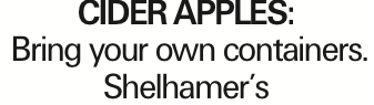 CIDERAPPLES: Bring your own containers. Shelhamer's As published in the Press Enterprise.
