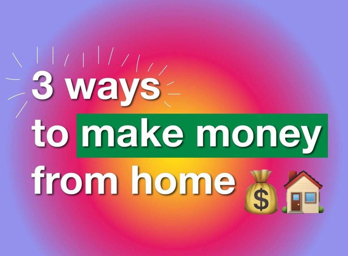 3 ways to make money from home