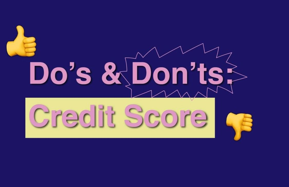 Do's and Don'ts of Credit Scores