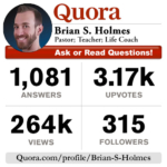 Brian S. Holmes | MPowered Christian – Q&A on QUORA