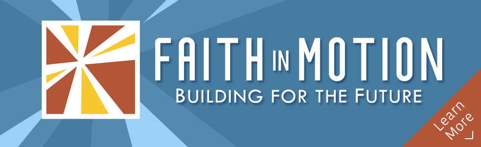 Faith in Motion - Building for the Future