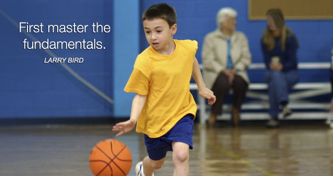 First master the fundamentals.