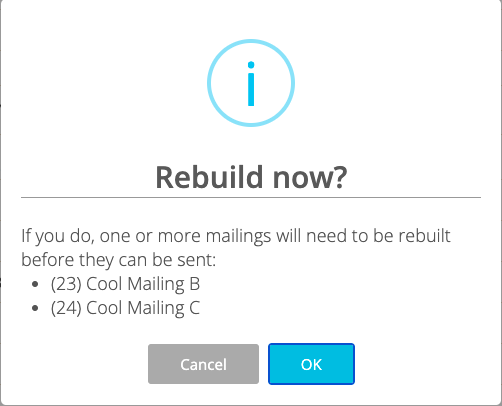 Rebuild now? If you do, one or more mailings will need to be rebuilt.