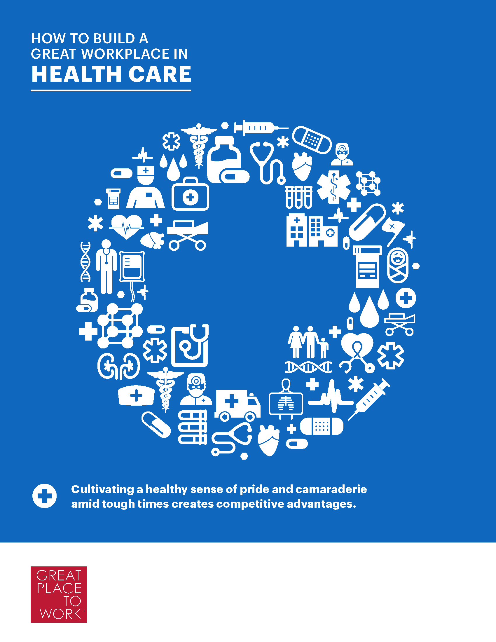 Free Report: How to Build a Great Workplace in Health Care