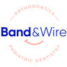 Band & Wire Orthodontics and Pediatric Dentistry
