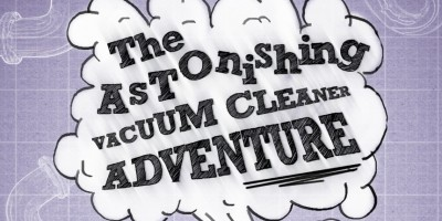 One Tenth Human presents The Astonishing Vacuum Cleaner Adventure. Saturday 29 and Sunday 30 April 2017 at the Nuffield Theatre