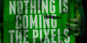 Nothing Is Coming The Pixels Are Huge - Preview at the Nuffield Theatre, Lancaster. 25 October 2016
