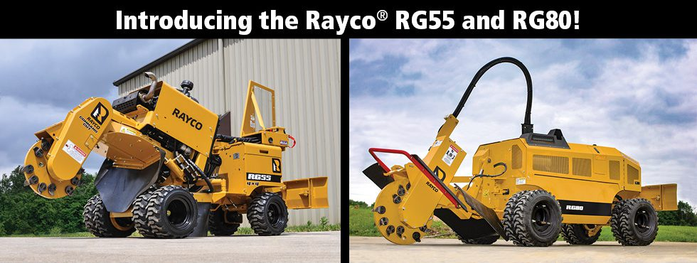 Introducing the Rayco RG55 and RG80!