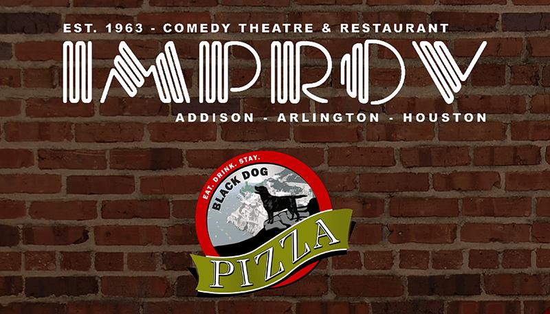 Improv Comedy Club and Black Dog Pizza