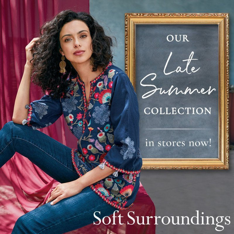 Late Summer Collection at Soft Surroundings