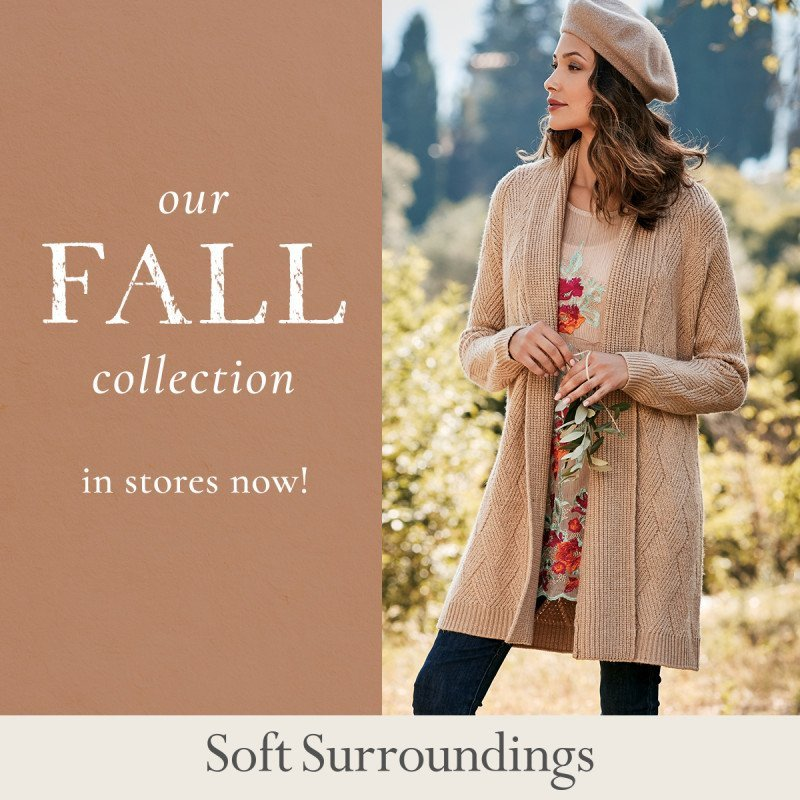 Soft Surroundings Fall Collection Now In Stores!