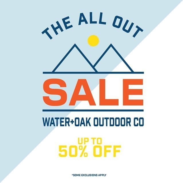 Water + Oak Outdoor Company's ALL OUT Sale