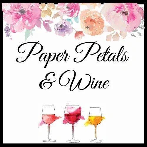 Paper Petals & Wine