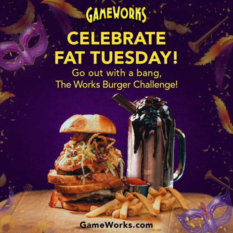 Celebrate Fat Tuesday at GameWorks!
