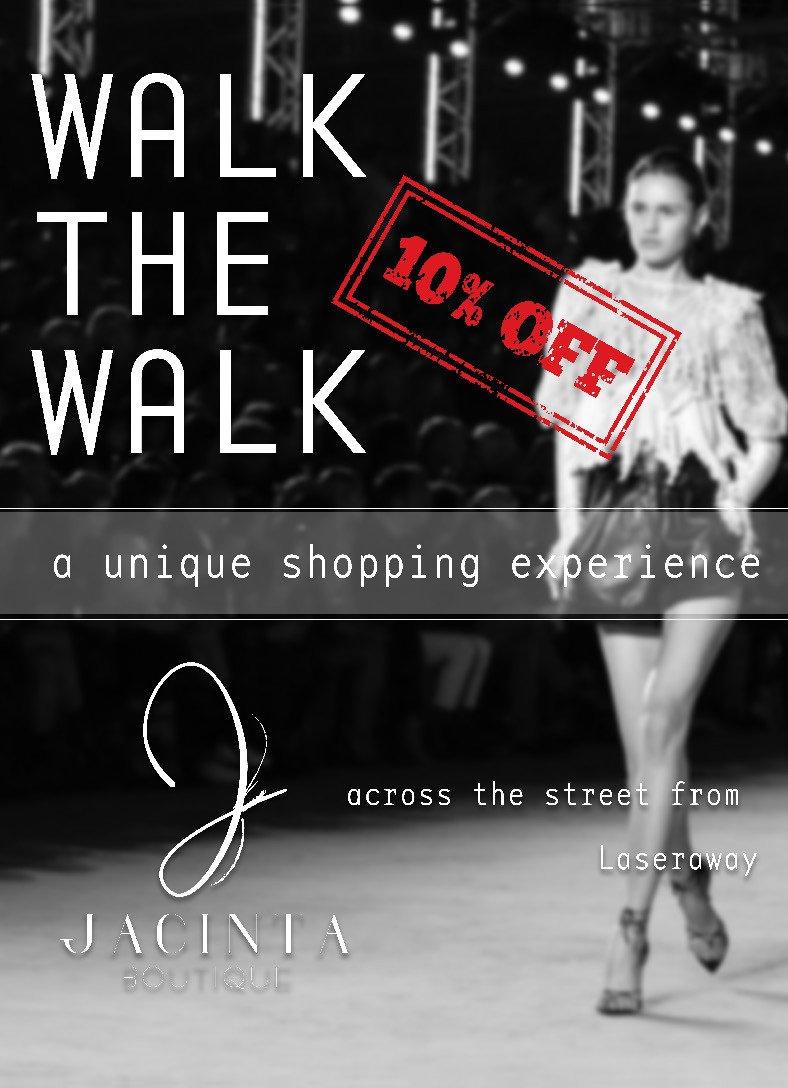 Walk The Walk...Enjoy 10% Off at Jacinta Boutique
