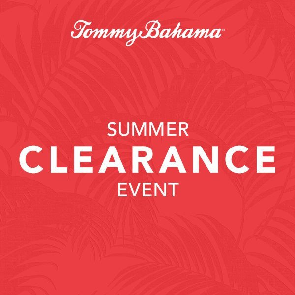 Summer Clearance Event at Tommy Bahama!