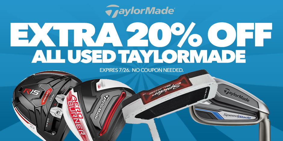 Extra 20% Off Used TaylorMade