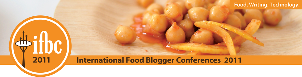 2011 International Food Blogger Conferences (IFBC)