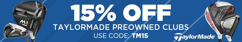 15% Off TaylorMade Preowned Clubs | Use Code: TM15