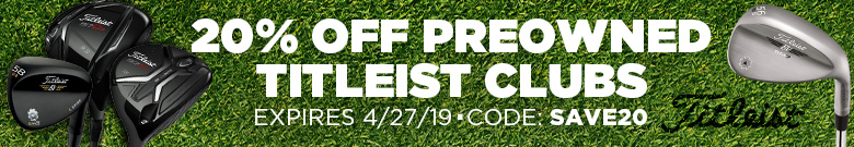 20% Off PreOwned Titleist Clubs