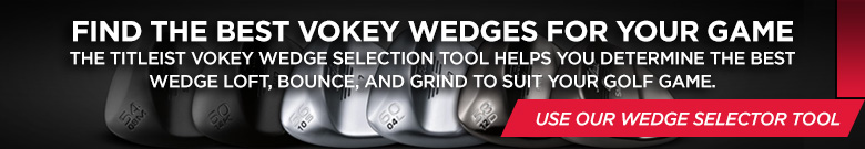 FIND THE BEST VOKEY WEDGES FOR YOUR GAME The Titleist Vokey Wedge selection tool helps you determine the best wedge loft, bounce, and grind to suit your golf game.