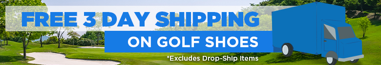 Free 3 day shipping on Golf Shoes *Excludes drop-ship items