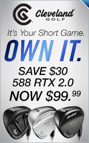 $30 Instant Savings on Cleveland 588 RTX 2.0 Wedge