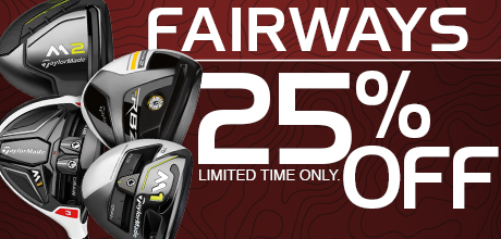 25% Off Fairway Woods - Limited time only.