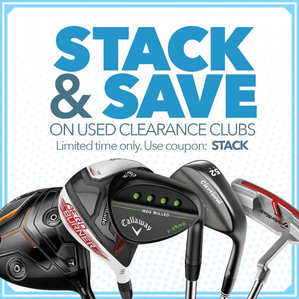 Stack and Save on used clearance clubs. Limited time only. Use coupon:STACK.