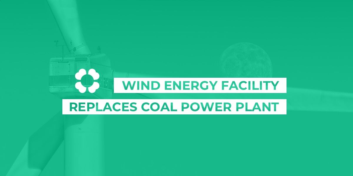 Wind energy facility replaces coal power plant