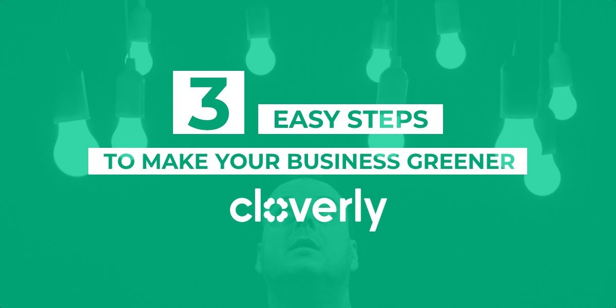 3 easy steps to make your business greener