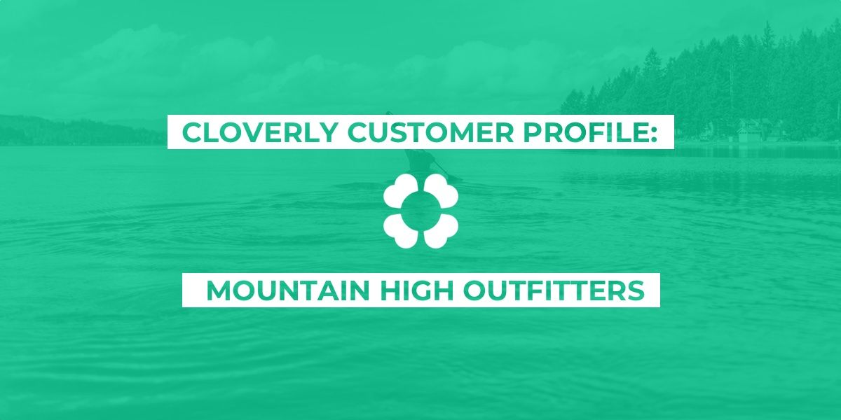 Cloverly customer profile: Mountain High Outfitters