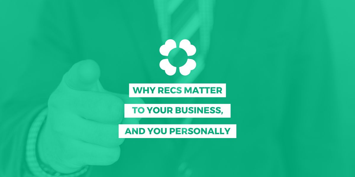 Why RECs matter to your business, and you personally