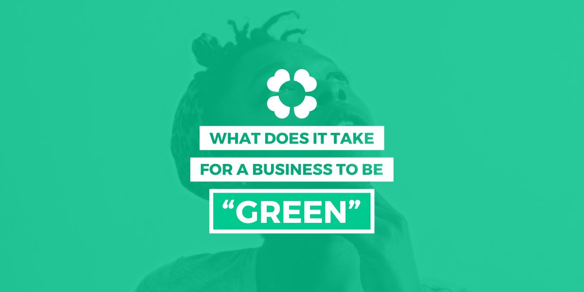 What does it take for a business to be 'green'?