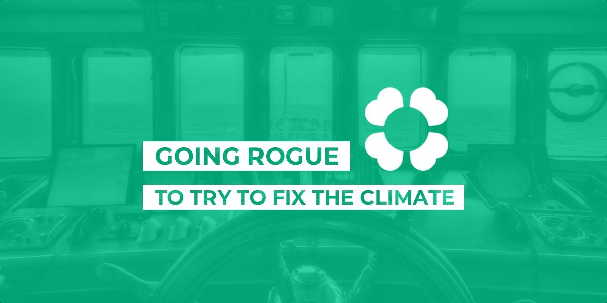 Going rogue to try to fix the climate