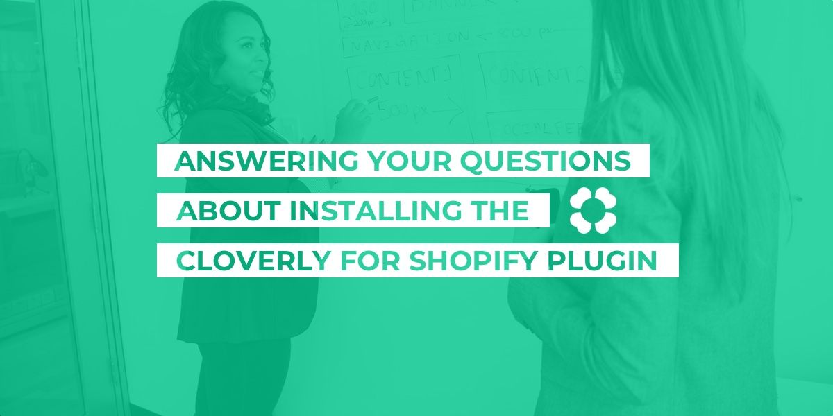 Answering your questions about installing the Cloverly for Shopify plugin