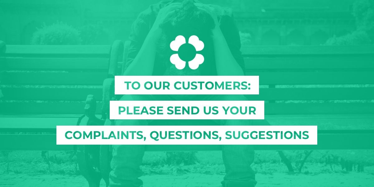 To our customers: Please send us your complaints, questions, suggestions