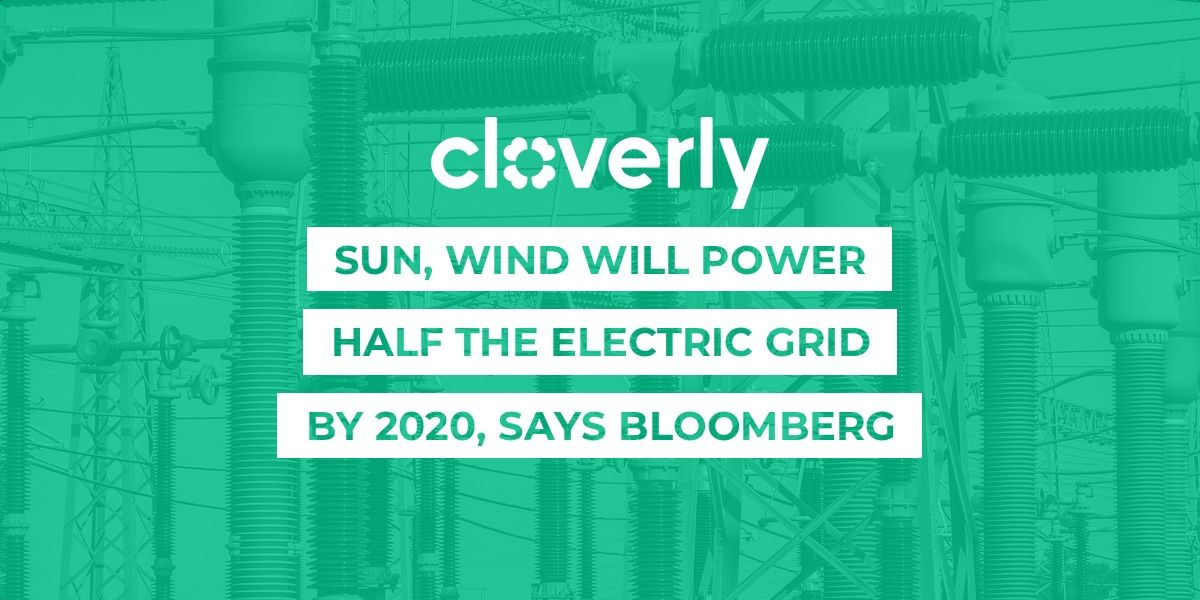 Sun, wind will power half the electric grid by 2050, says Bloomberg
