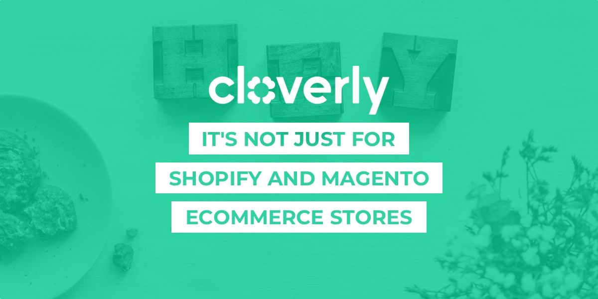 Cloverly: It's not just for Shopify and Magento ecommerce stores