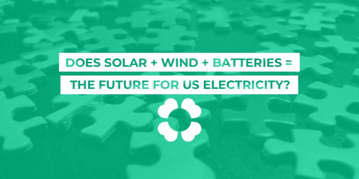 Does wind + solar + batteries = the future for US electricity?