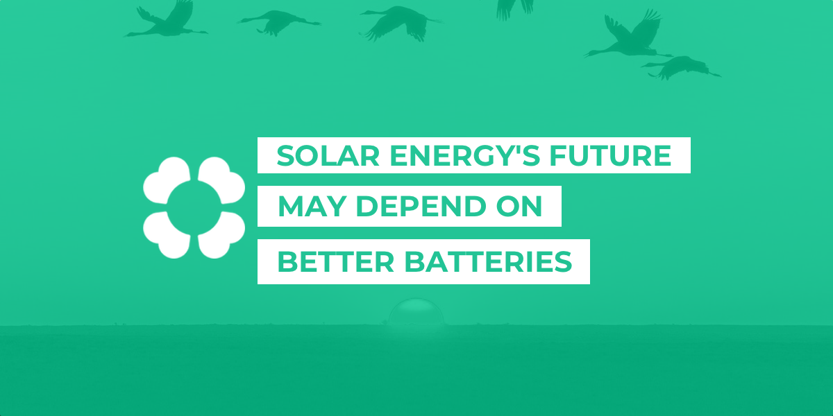 Solar energy's future may depend on better batteries
