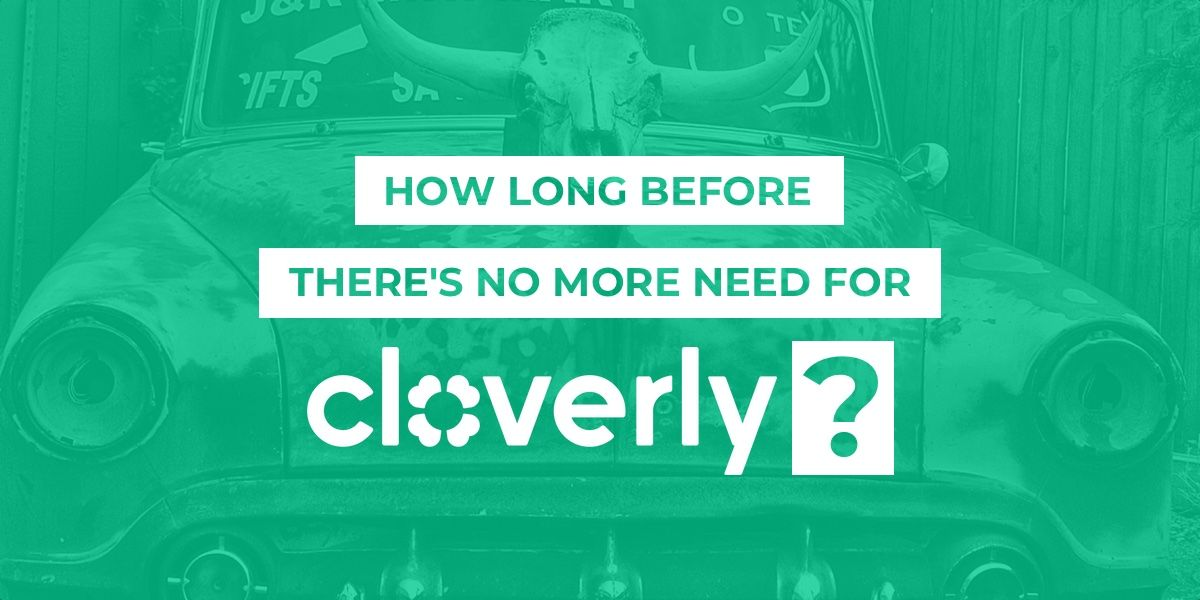 How long before there's no more need for Cloverly?