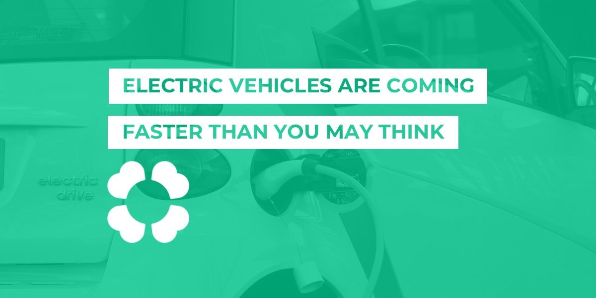 Electric vehicles are coming faster than you may think